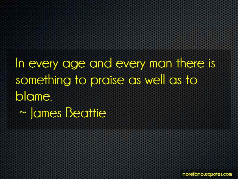 James Beattie Quotes: In Every Age And Every Man There Is