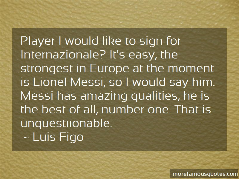 Luis Figo Quotes: Player I Would Like To Sign For