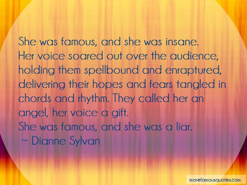 Dianne Sylvan Quotes: She Was Famous And She Was Insane Her