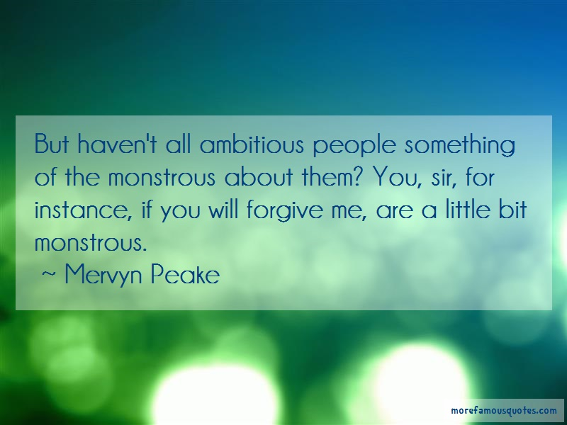 Mervyn Peake Quotes: But havent all ambitious people