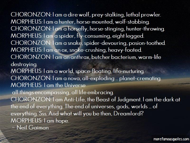 Neil Gaiman Quotes: Choronzon i am a dire wolf prey stalking