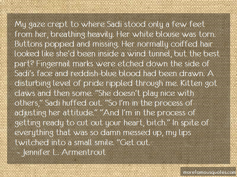 Jennifer L. Armentrout Quotes: My gaze crept to where sadi stood only a