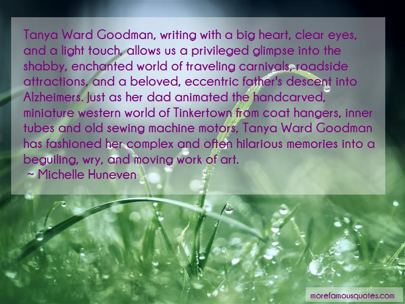 Michelle Huneven Quotes: Tanya ward goodman writing with a big