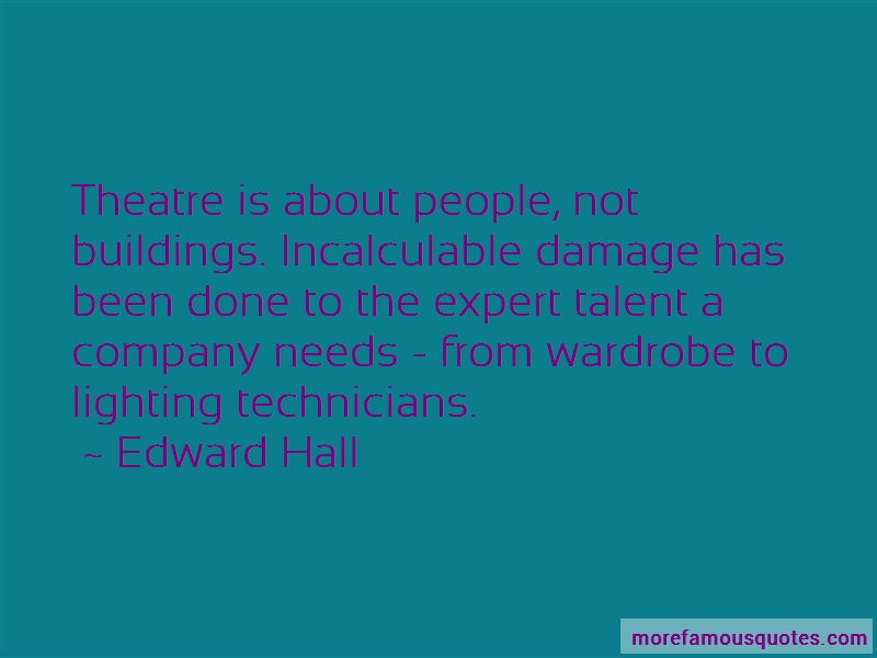 Edward Hall Quotes: Theatre is about people not buildings