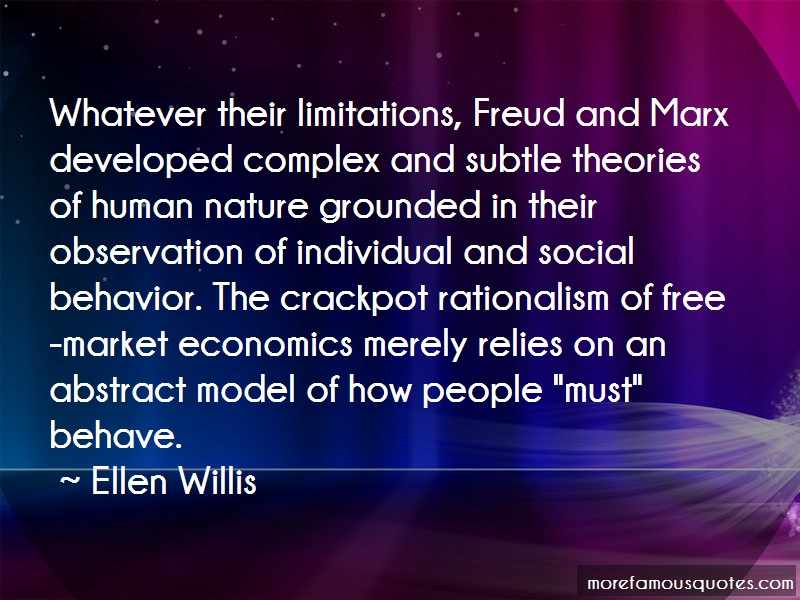 Ellen Willis Quotes: Whatever their limitations freud and