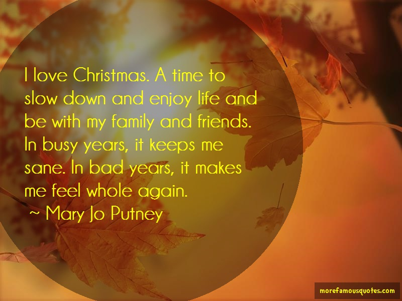 Mary Jo Putney Quotes: I Love Christmas A Time To Slow Down And
