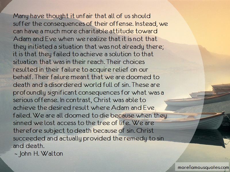 John H. Walton Quotes: Many have thought it unfair that all of