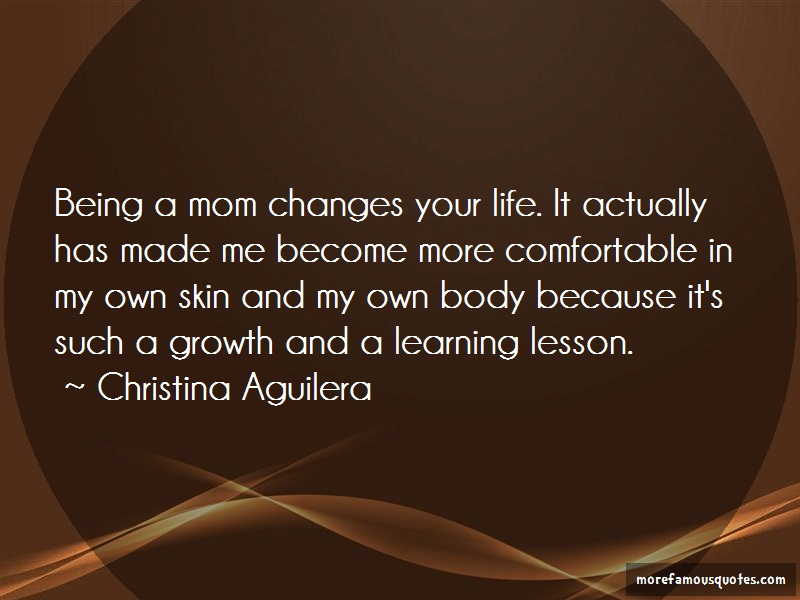 Christina Aguilera Quotes: Being A Mom Changes Your Life It