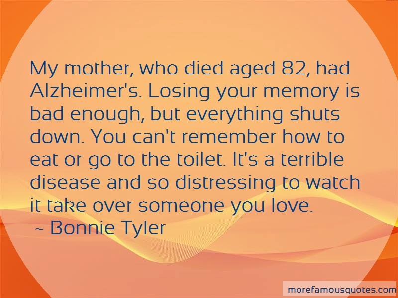 Bonnie Tyler Quotes: My mother who died aged 82 had