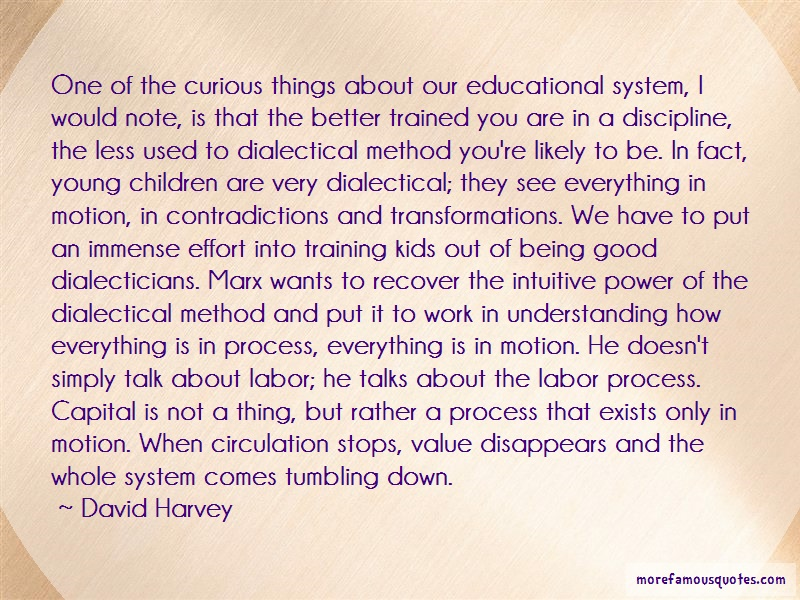David Harvey Quotes: One Of The Curious Things About Our