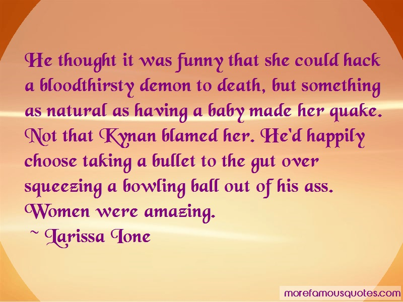 Larissa Ione Quotes: He thought it was funny that she could