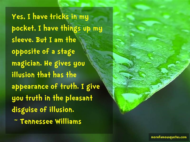 Tennessee Williams Quotes: Yes i have tricks in my pocket i have