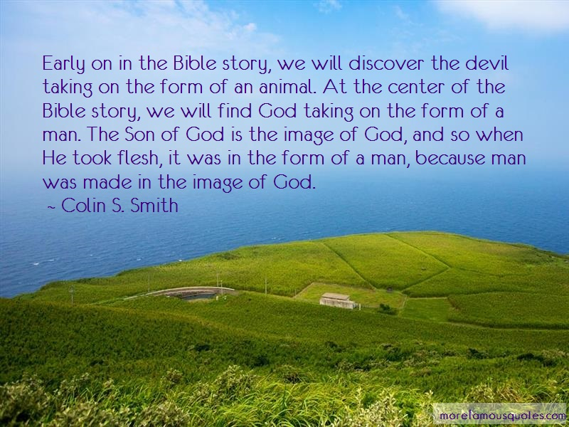 Colin S. Smith Quotes: Early on in the bible story we will