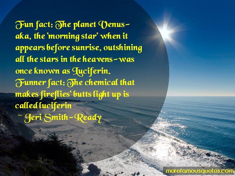 Jeri Smith-Ready Quotes: Fun fact the planet venus aka the