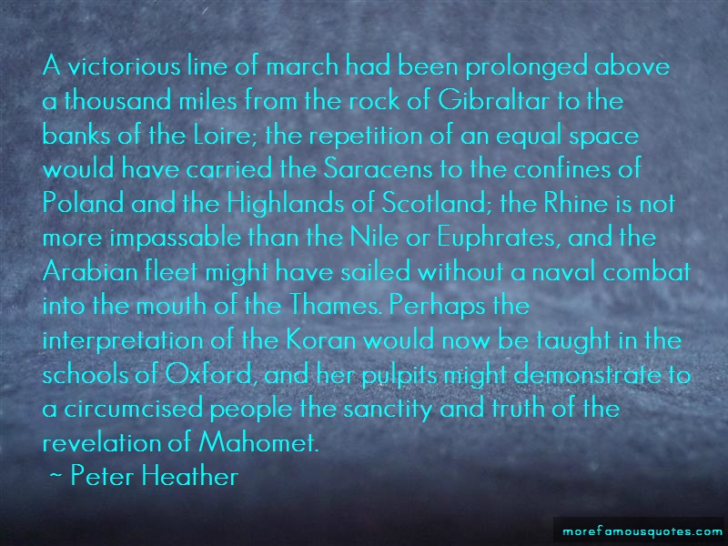 Peter Heather Quotes: A Victorious Line Of March Had Been