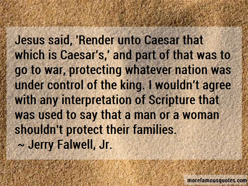 Jerry Falwell, Jr. Quotes: Jesus said render unto caesar that which