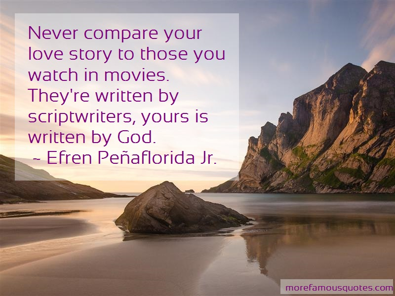 Efren Peñaflorida Jr. Quotes: Never Compare Your Love Story To Those