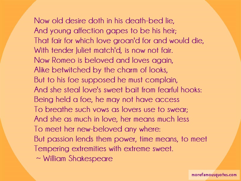 William Shakespeare Quotes: Now Old Desire Doth In His Death Bed Lie