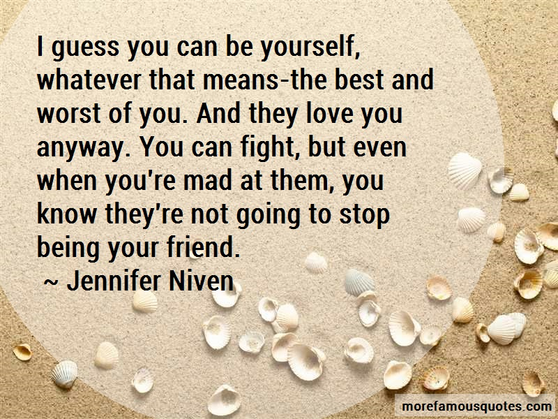 Jennifer Niven Quotes: I guess you can be yourself whatever