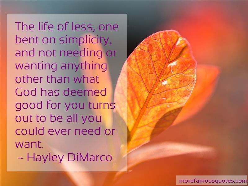 Hayley DiMarco Quotes: The Life Of Less One Bent On Simplicity