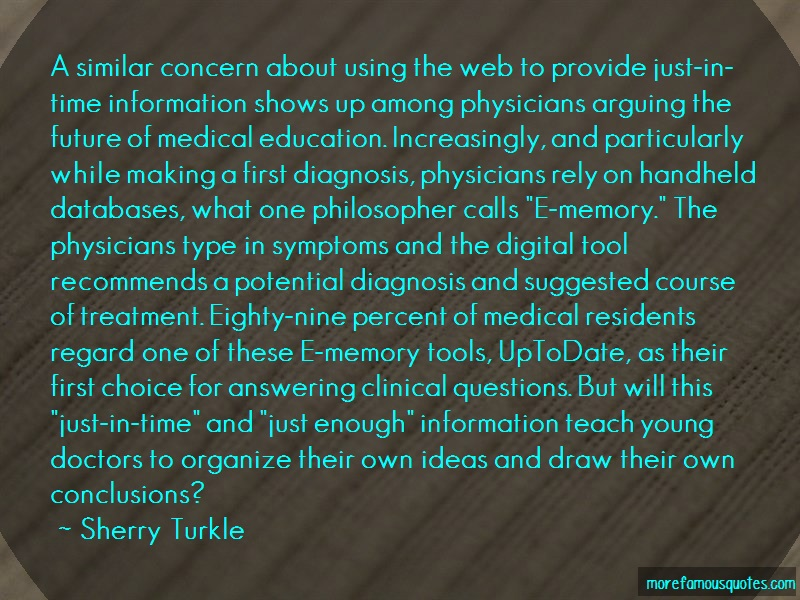 Sherry Turkle Quotes: A similar concern about using the web to