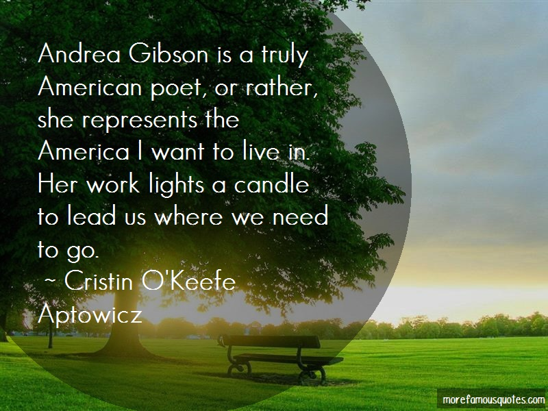 Cristin O'Keefe Aptowicz Quotes: Andrea Gibson Is A Truly American Poet