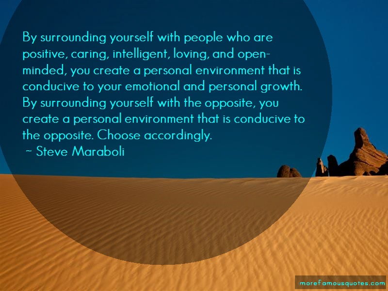 Steve Maraboli Quotes: By Surrounding Yourself With People Who