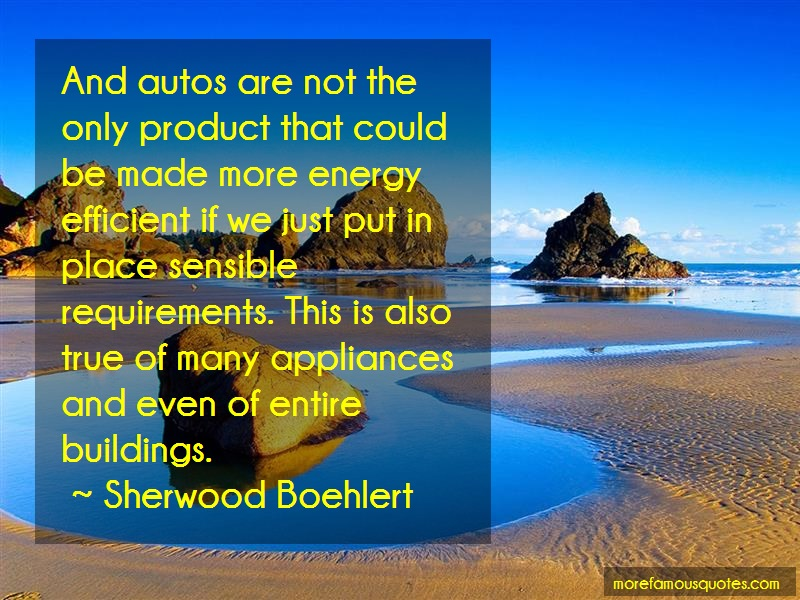 Sherwood Boehlert Quotes: And autos are not the only product that