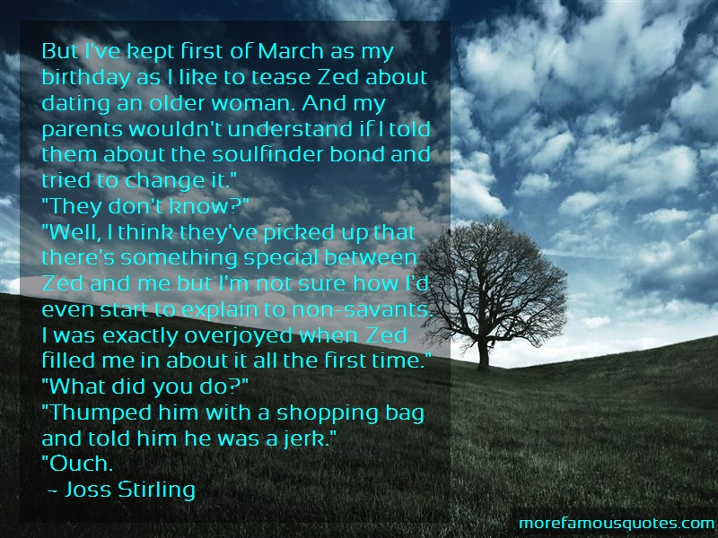 Joss Stirling Quotes: But Ive Kept First Of March As My