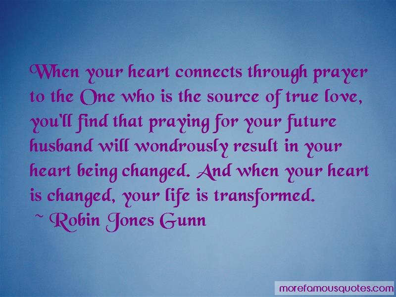 Robin Jones Gunn Quotes: When Your Heart Connects Through Prayer