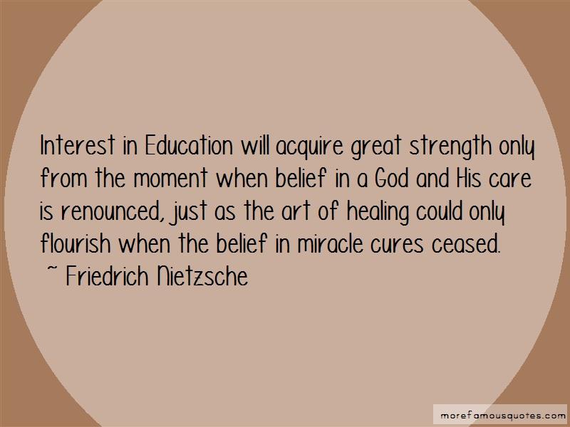 Friedrich Nietzsche Quotes: Interest in education will acquire great