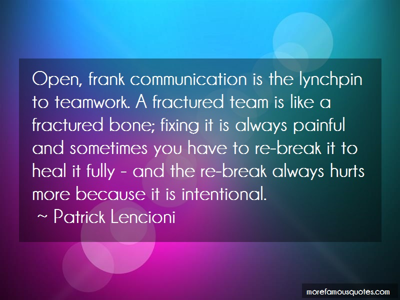 Patrick Lencioni Quotes: Open frank communication is the lynchpin