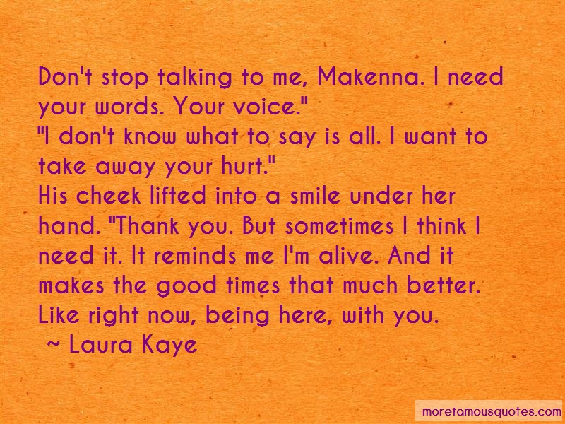 Laura Kaye Quotes: Dont stop talking to me makenna i need