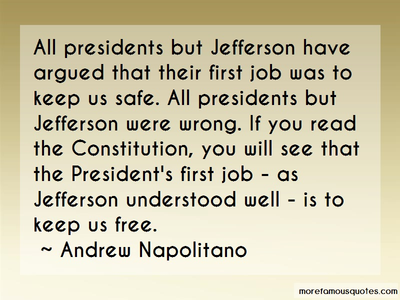 Andrew Napolitano Quotes: All presidents but jefferson have argued