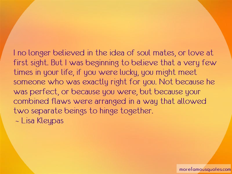 Lisa Kleypas Quotes: I No Longer Believed In The Idea Of Soul