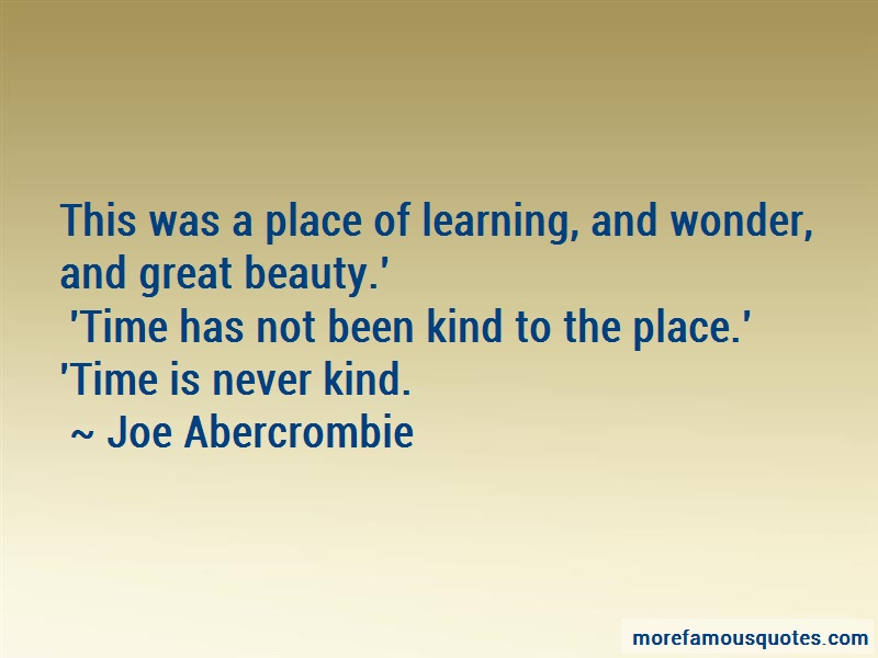 Joe Abercrombie Quotes: This Was A Place Of Learning And Wonder