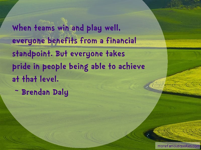Brendan Daly Quotes: When Teams Win And Play Well Everyone