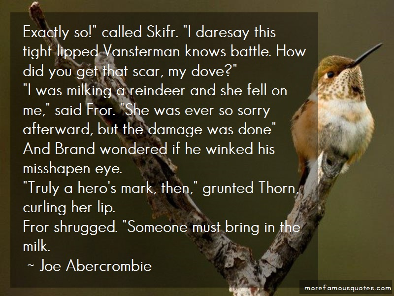 Joe Abercrombie Quotes: Exactly so called skifr i daresay this