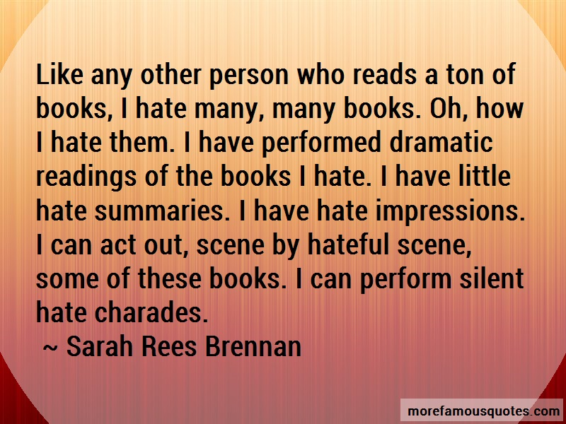Sarah Rees Brennan Quotes: Like any other person who reads a ton of