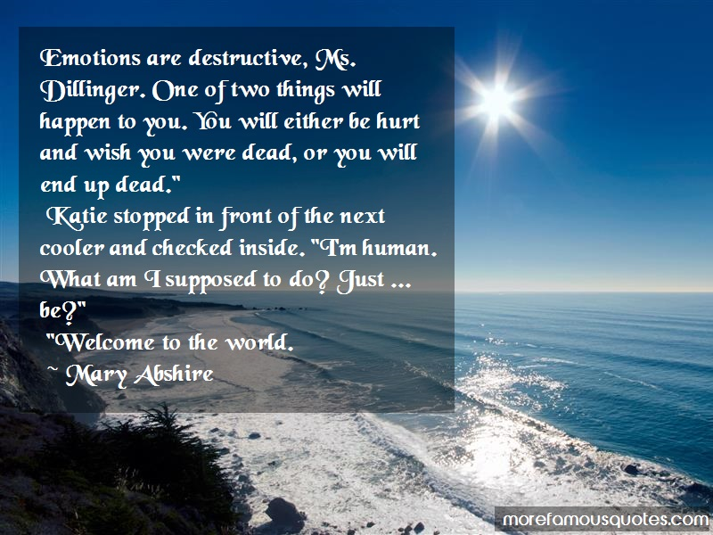 Mary Abshire Quotes: Emotions Are Destructive Ms Dillinger