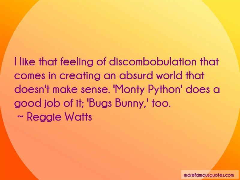 Reggie Watts Quotes: I Like That Feeling Of Discombobulation