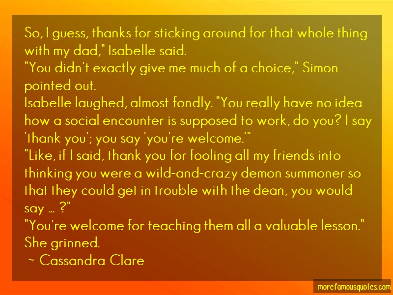 Cassandra Clare Quotes: So I Guess Thanks For Sticking Around