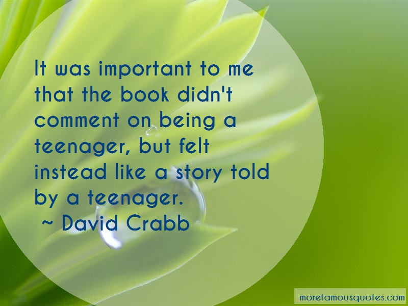 David Crabb Quotes: It Was Important To Me That The Book