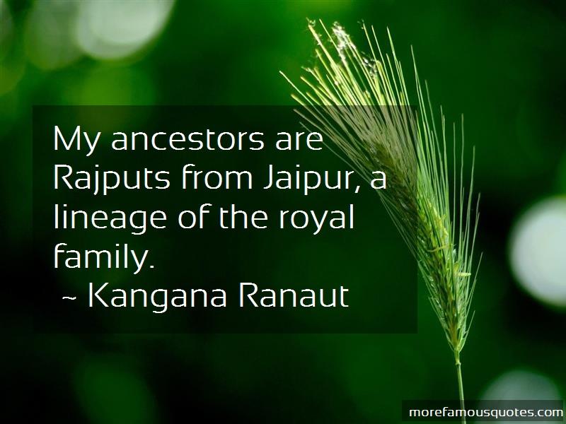 Kangana Ranaut Quotes: My Ancestors Are Rajputs From Jaipur A