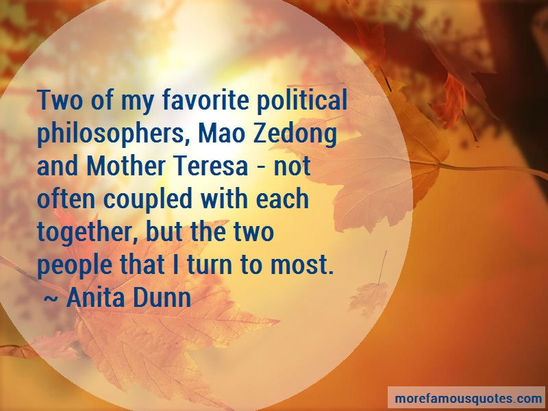 Anita Dunn Quotes: Two of my favorite political