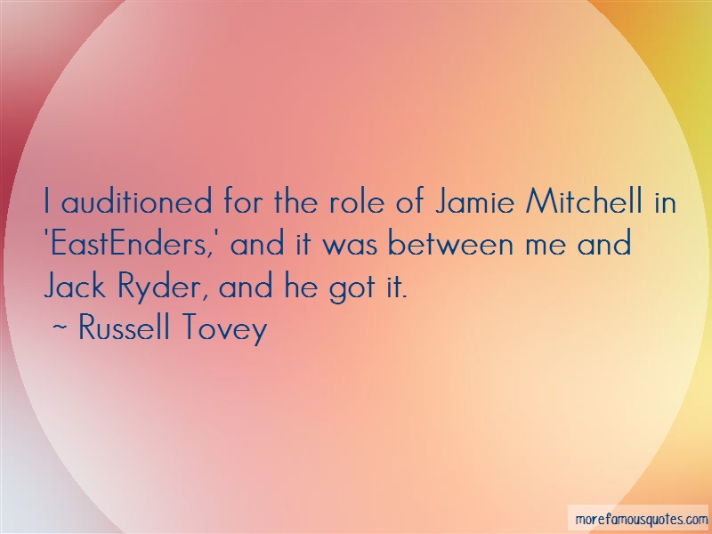 Russell Tovey Quotes: I Auditioned For The Role Of Jamie