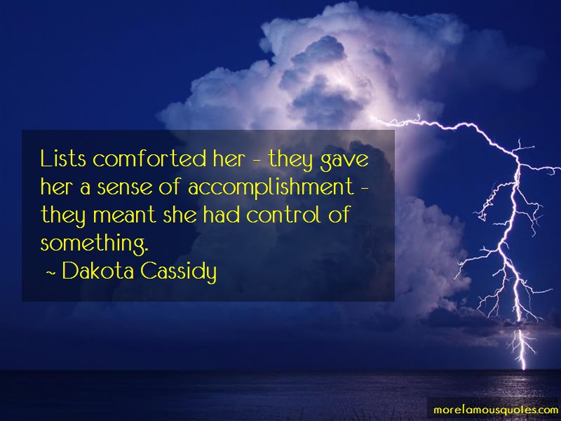 Dakota Cassidy Quotes: Lists comforted her they gave her a