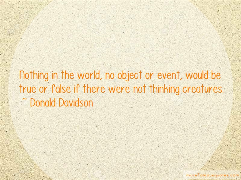 Donald Davidson Quotes: Nothing in the world no object or event