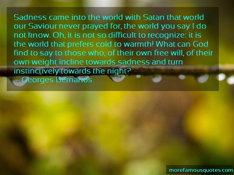 Georges Bernanos Quotes: Sadness came into the world with satan