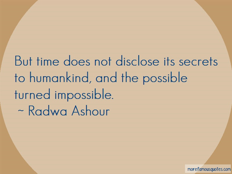 Radwa Ashour Quotes: But Time Does Not Disclose Its Secrets